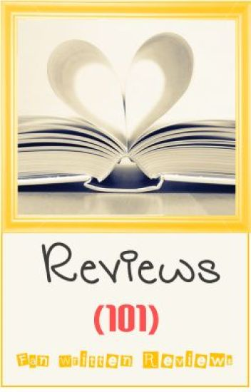 Reveiws 101 - Fan Written Reviews (Post yours Today!)