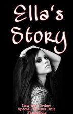 Ella's Story (SVU Fanfic) by asianslothff