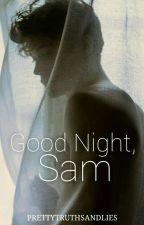 Good Night, Sam™ by PRETTYTRUTHSANDLIES