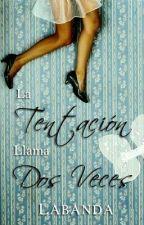 La Tentación Llama Dos Veces (DTHE#2) by Labanda