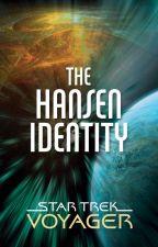 Star Trek Voyager: The Hansen Identity by scifiromance
