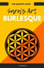 Sara's Art Burlesque - The Graffiti Shop by Saramitra