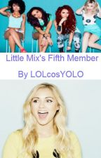 Little Mix's Fifth Member by LOLcosYOLO