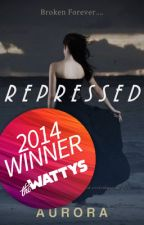 Repressed (Wattys 2014 Winner) by auroraroars