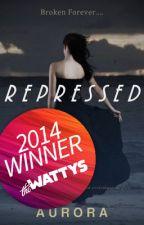 Repressed (Wattys 2014 Winner) by auroraroars