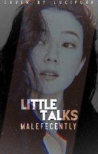 LITTLE TALKS |  GRAPHIC CONTESTS!  by Malefecently