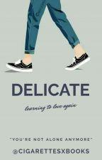 Delicate (mxb) by cigarettesxbooks