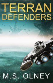 Terran Defenders (Sneak Peek- UNEDITED VERSION) by MatthewOlney