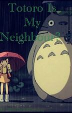 Totoro Is My Neighbor? by TheHatOfFantasy