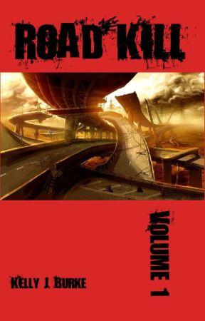Road Kill Vol. 1 by KellyJBurke