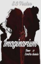 Imaginarium ~Tome 2 ~ En cours d'écriture by SosoChamcham