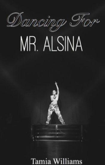 1. Dancing For Mr. Alsina