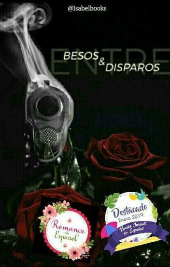 Entre besos & disparos