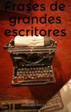 Frases de grandes escritores by SOFI47