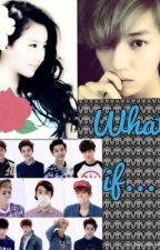 What if...(EXO fanfic) by Yingyang32487