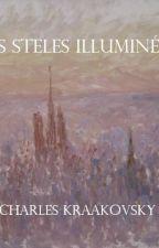 Les Stèles Illuminées by Kraakovsky