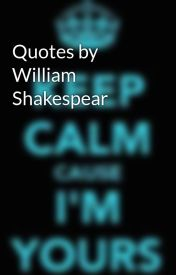 Quotes by William Shakespear by DeadlyLove9908