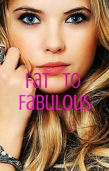 Fat To Fabulous