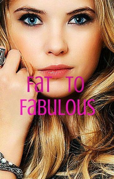 Fat To Fabulous