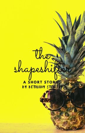 the shapeshifter, a short story by sunnnyfleur