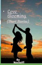 Love Blooming (Short Stories)  by NazSaifi