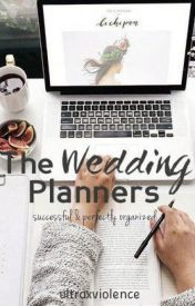 The Wedding Planners (rewritten) by ultraxviolence