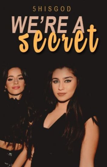 We're A Secret (Camren)