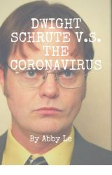 Dwight Schrute v.s. The Coronavirus by AbbyLe_