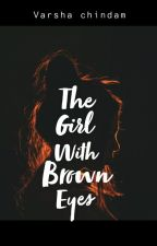 The Girl With Brown Eyes by varshachindam