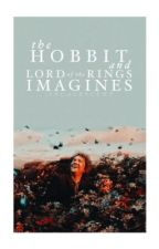 The Hobbit Imagines by too-sarcastic
