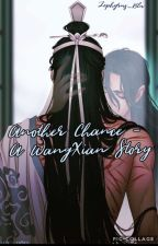 Another Chance - A Wangxian story by Zephyr_Blu