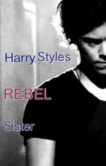 Harry Styles rebel sister