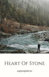 Heart Of Stone  by xxgracepotterxx