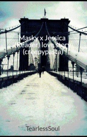 Masky x Jessica (Reader) love story (creepypasta) by wibblin_wobblin_heck