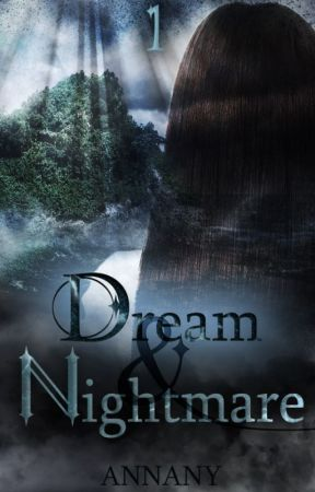 Dream and Nightmare by Annany