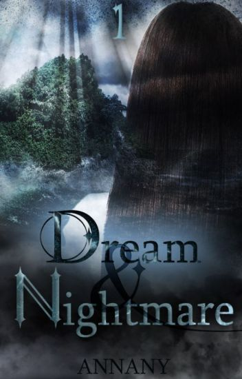 Dream and Nightmare