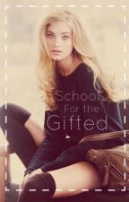 School for the gifted by hopemccord