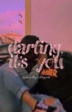 darling, it's you by squishy_illegirl