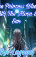 The Princess who calls the Moon & Sun by lageavi