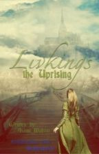 Livkings:   the Uprising by MarinaOfErenor