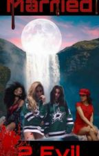 Married to Evil by Whatitdofifthharmony