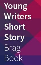 Brag Book - Links to Young Writers Short Stories (13-17 yr olds) by youngwritersprize