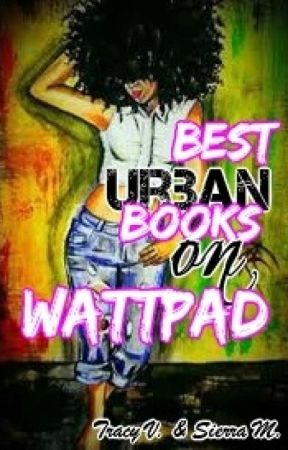 Best Urban Books on Wattpad (2014) by Tracyyy_