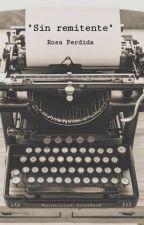 Cartas sin remitente by rosaperdida