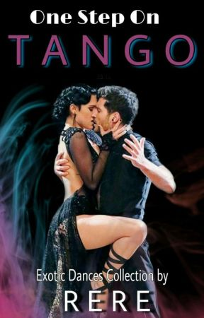 One Step On Tango (Exotic Dances Collection #1) /Completed√/ by Ar_Rere