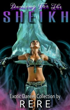 Dancing For The Sheikh (Exotic Dances Collection #2) by Ar_Rere