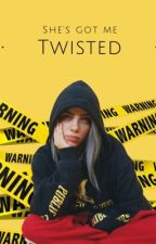 She's got me twisted. // B i l l i e E i l i s h  by Brogay94