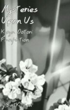Mysteries Upon Us (Kyoya Ootori FanFiction) {Kyoya x OC} by my-king-junmyeon