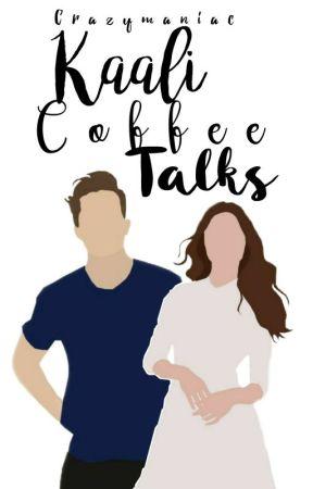 Kaali Coffee Talks by crazymaniac_