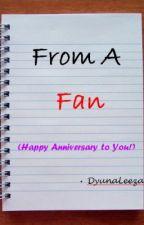 From A Fan by DyunaLeeza